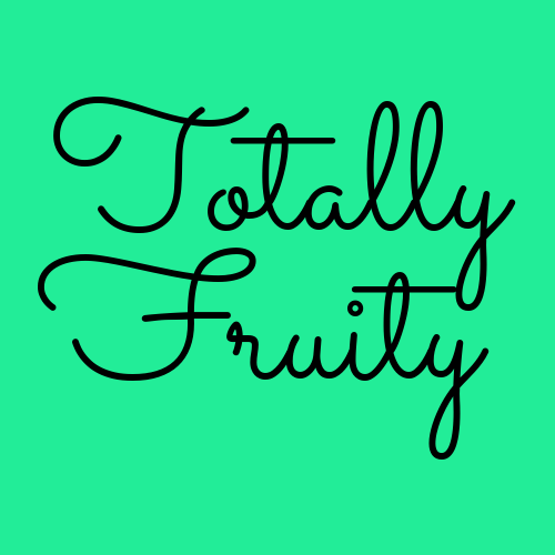 Totally Fruity