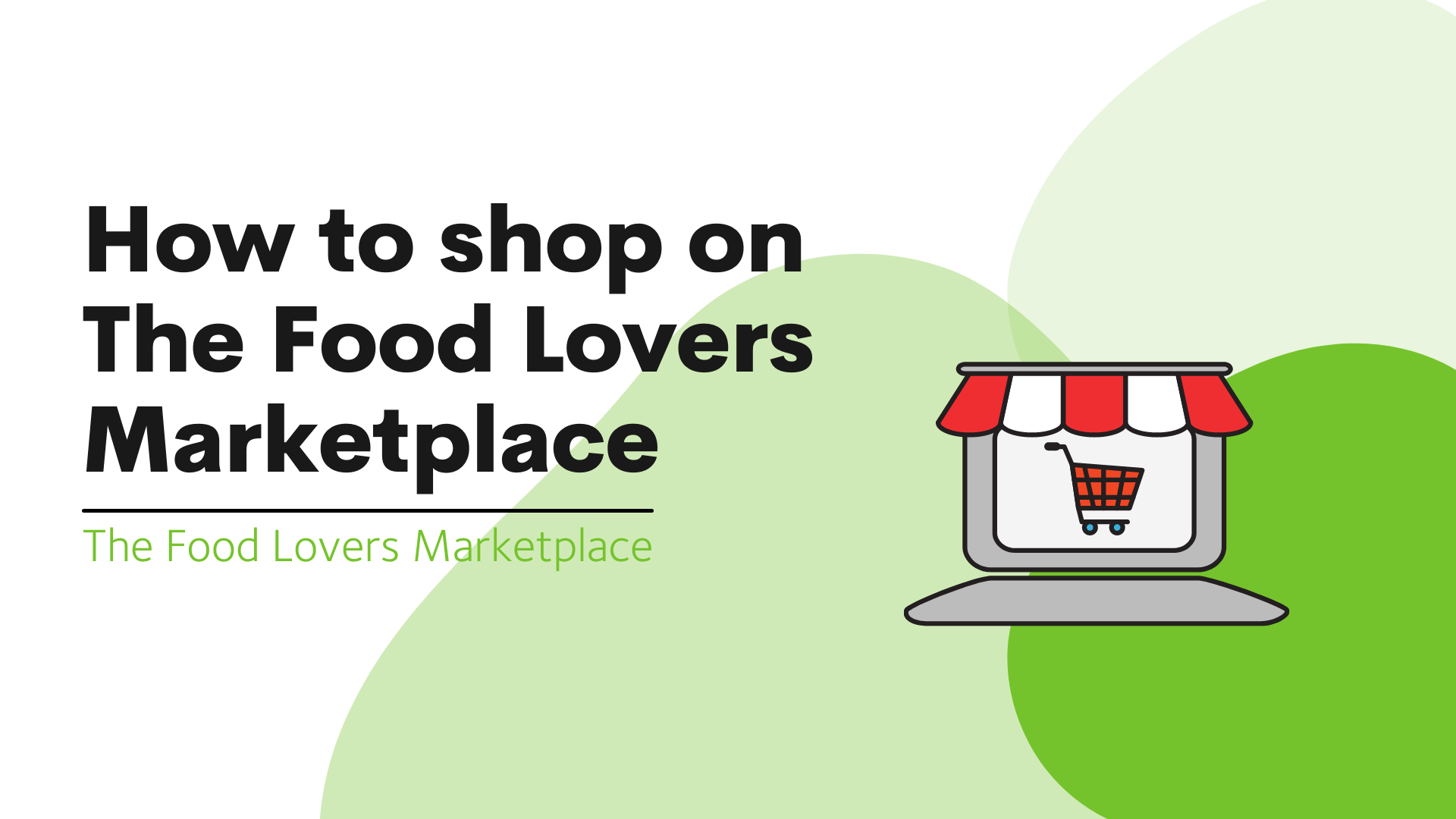 How to shop on The Food Lovers Marketplace